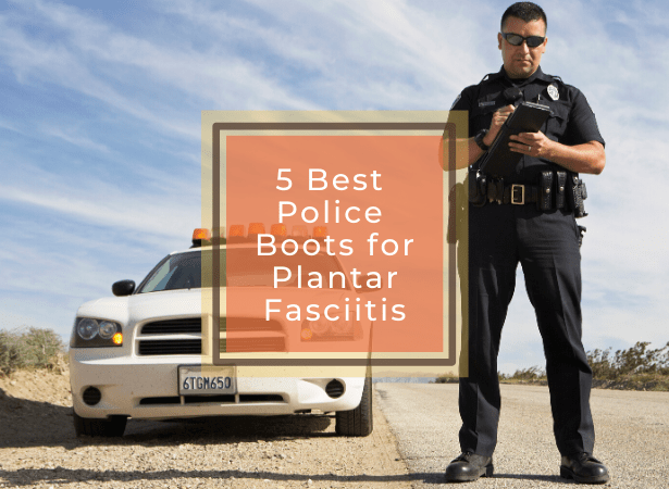 best police boots for plantar fasciitis featured image