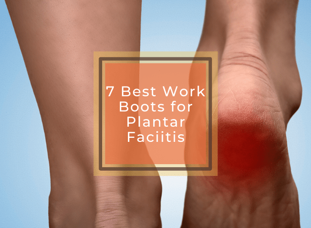best work boots for plantar fasciitis featured image