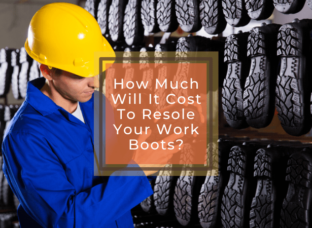 how much does it cost to resole work boots featured image