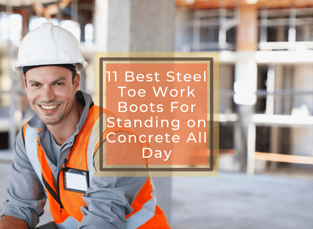 best steel toe boot for standing in concrete all day image