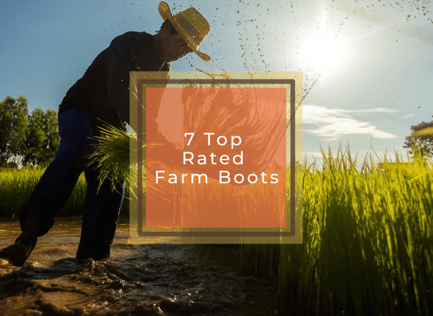 Our 7 Top Picks of The Best Boots for Farming – 2020 Reviews